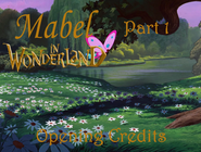 Mabel in Wonderland Part 1 - Opening Credits