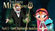 The Little Mer-Agent Part 5 - Lord Dominator Watches Agent Xero