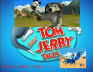 Humprey and Blu Tales a.k.a. Tom and Jerry Tales