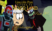 Lincoln Pan in Return To Neverland Part 20 - Kidnapped