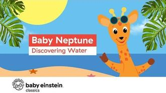 Sea Animals for Toddlers To Learn - Baby Neptune- Discovering Water - Baby Einstein