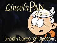 Lincoln Pan Part 19 - Lincoln Cares for Blossom