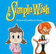 A Simple Wish (ChannelFiveRockz Style)