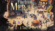 The Little Mer-Agent Part 15 - A Tour of the Kingdom
