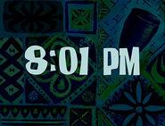 It's 8;01 PM