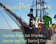 Lincoln Pan Part 8 - Captain Black Hat Attacks Lincoln and The Darling Children