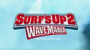 Surf's Up 2 WaveMania (ChannelFiveRockz Style)