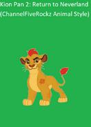 Kion Pan 2 Return to Neverland (ChannelFiveRockz Animal Style)