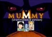 The Mummy The Animated Series (Uranimated18 Version)