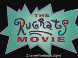 The Rugrats Movie (ChannelFiveRockz Style)