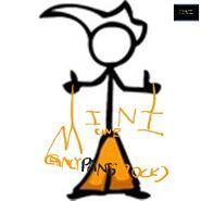 Mine cine (FANCYPANTSROCKZ STYLE)