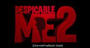 Despicable Me 2 (ChannelFiveRockz Style)
