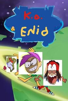 K.O. and Enid (Winston Steinburger and Sir Dudley Ding Dong)