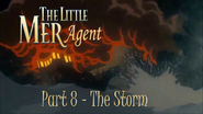 The Little Mer-Agent Part 8 - The Storm