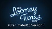 The Looney Tunes Show (Uranimated18 Version)
