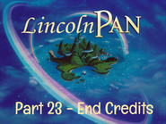 Lincoln Pan Part 23 - End Credits