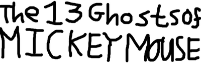 The 13 Ghosts of Mickey Mouse