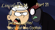 Lincoln Pan Part 21 - The Final Battle Black Hat is a Codfish