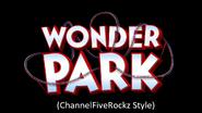 Wonder Park (ChannelFiveRockz Style)