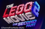 The Lego Movie 2 The Second Part (ChannelFiveRockz Style)