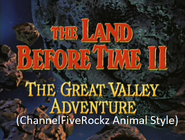 The Land Before Time 2 The Great Valley Adventure (ChannelFiveRockz Animal Style)
