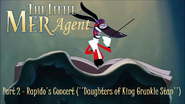 The Little Mer-Agent Part 2 - Rapido's Concert (''Daughters of King Grunkle Stan'')