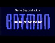 Gene Beyond a.k.a Batman Beyond