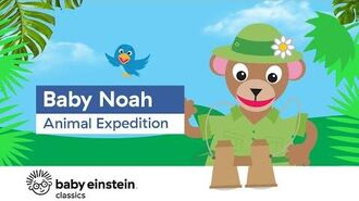 Animals for Toddlers To Learn - Baby Noah- Animal Expedition - Baby Einstein