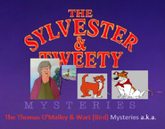 The Thomas O'Malley and Wart (Bird) Mysteries a.k.a. The Sylvester and Tweety Mysteries