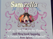 Samrella Part 19 - Sam Tries on the Slipper ''A Dream is Your Makes (Reprise)''