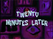 Twentyminuteslater