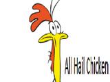 All Hail Chicken