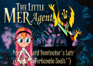 The Little Mer-Agent Part 12 - Lord Dominator's Lair (''Poor Unfortunate Souls'')