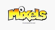 Mixels (Uranimated18 Version)