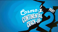 Cosmo's Continental Crack-Up Part 2 2017