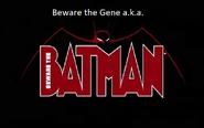 Beware the Gene a.k.a. Beware the Batman