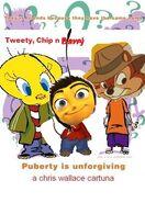 Tweety, Chip n Fievel