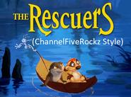 The Rescuers (ChannelFiveRockz Style)