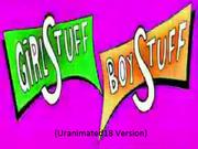 Girlstuff Boystuff (Uranimated18 Version)