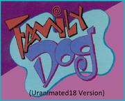 Family Dog (Uranimated18 Version)