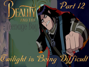 Beauty and The Vampire Part 12 - Twilight is Being Difficult