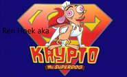 Ren Hoek (aka Krypto the Superdog)