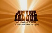 Justice League Unlimited (ChannelFiveRockz Style)