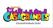 The Casagrandes (ChannelFiveRockz Style)