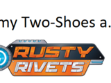 Jimmy Two-Shoes (a.k.a. Rusty Rivets)