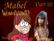 Mabel in Wonderland Part 22 - Mabel's Narrow Escape The Finale