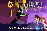 The Little Mer-Agent Part 20 - Lord Dominator's Wrath