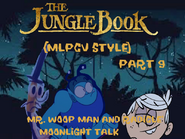 The Jungle Book (MLPCV Style) Part 9 - Mr. Woop Man and Radicles' Moonlight Talk