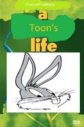 A Toon's Life (ChannelFiveRockz Style)