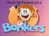 Chuck McFarlane (a.k.a Bonkers)